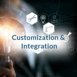 Customization &  Integration